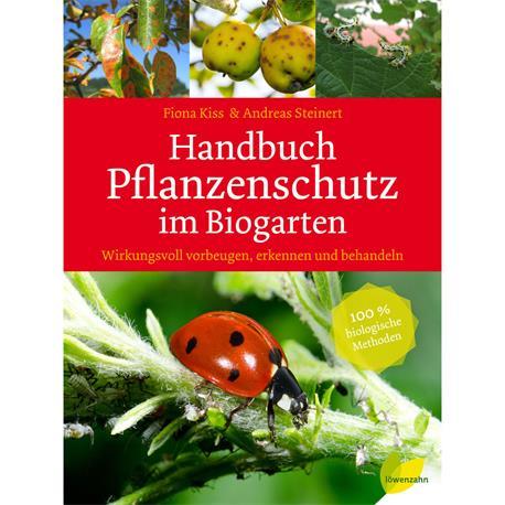 Handbuch Pflanzenschutz im Biogarten Löwenzahn Verlag